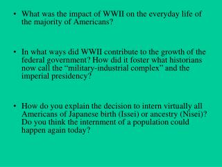 What was the impact of WWII on the everyday life of the majority of Americans?