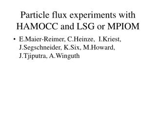 Particle flux experiments with HAMOCC and LSG or MPIOM