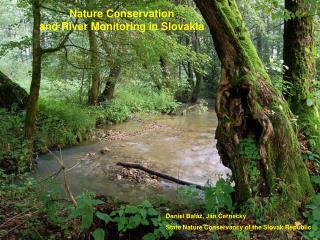 Daniel Bal�, J�n ?erneck� State Nature Conservancy of the Slovak Republic