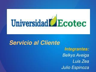 Integrantes: Belkys  Aveiga Luis Zea Julio Espinoza