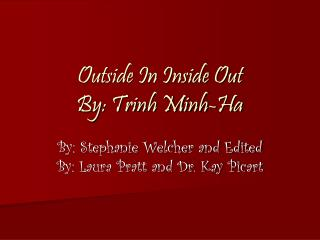 Outside In Inside Out By: Trinh Minh-Ha