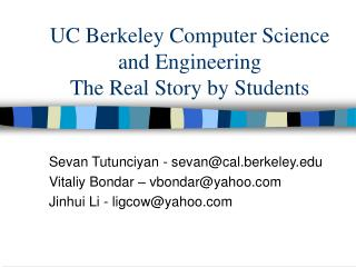 UC Berkeley Computer Science and Engineering The Real Story by Students