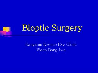 Bioptic Surgery