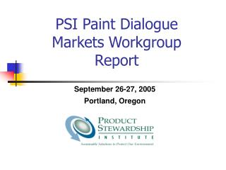 PSI Paint Dialogue Markets Workgroup Report