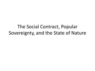 The Social Contract, Popular Sovereignty, and the State of Nature