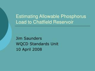 Estimating Allowable Phosphorus Load to Chatfield Reservoir