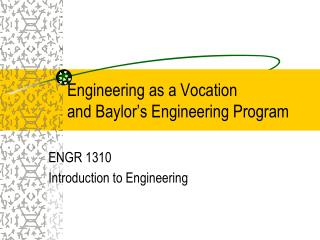 Engineering as a Vocation and Baylor's Engineering Program