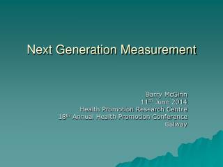 Next Generation Measurement