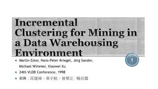 Incremental  Clustering  for Mining in  a Data  Warehousing  Environment