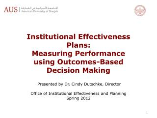 Institutional Effectiveness Plans: Measuring Performance using Outcomes-Based Decision Making