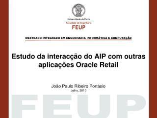 Estudo da  interacção do AIP com outras  a plicações Oracle Retail