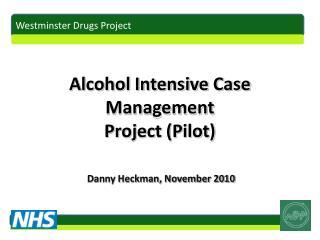 Alcohol Intensive Case Management Project (Pilot)