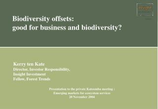 Biodiversity offsets:  good for business and biodiversity?
