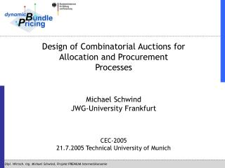 Design of Combinatorial Auctions for Allocation and Procurement Processes Michael Schwind