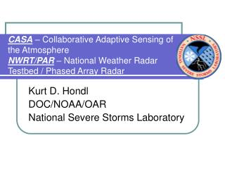 Kurt D. Hondl DOC/NOAA/OAR National Severe Storms Laboratory