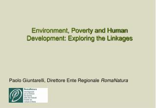 Environment, Poverty and Human Development: Exploring the Linkages