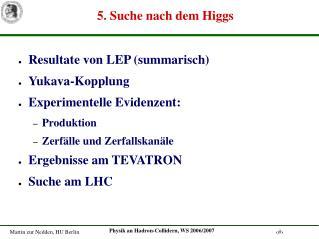 5. Suche nach dem Higgs