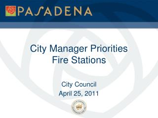City Manager Priorities Fire Stations