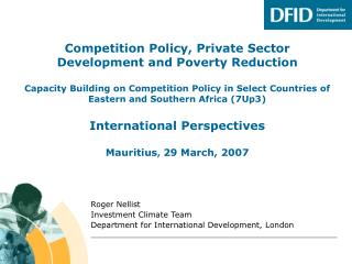 Roger Nellist Investment Climate Team Department for International Development, London