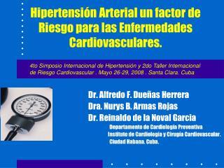 Hipertensión Arterial un factor de Riesgo para las Enfermedades Cardiovasculares.