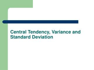 Central Tendency, Variance and Standard Deviation