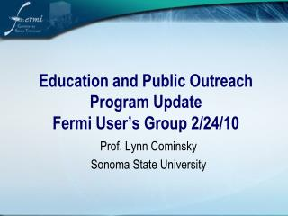 Education and Public Outreach Program Update Fermi User's Group 2/24/10