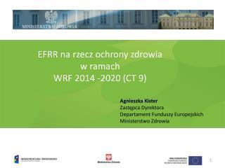 EFRR na rzecz ochrony zdrowia  w ramach  WRF 2014 -2020 (CT 9)
