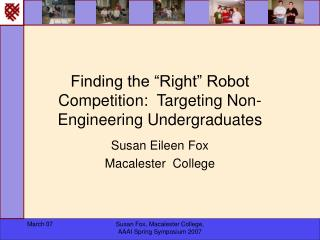 Finding the  Right  Robot Competition:  Targeting Non-Engineering Undergraduates