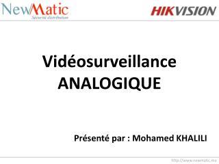 Vidéosurveillance ANALOGIQUE
