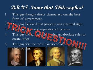 BR #8 Name that Philosopher!