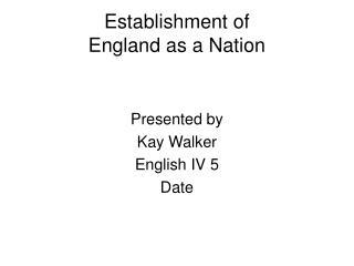Establishment of  England as a Nation
