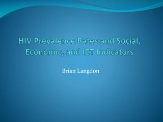 HIV Prevalence Rates and Social, Economic, and ICT Indicators