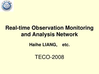 Real-time Observation Monitoring and Analysis Network
