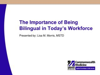 The Importance of Being Bilingual in Today s Workforce