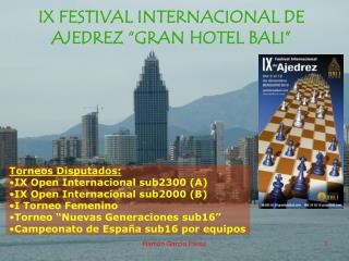 IX FESTIVAL INTERNACIONAL DE AJEDREZ �GRAN HOTEL BALI�