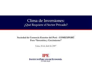 Sociedad de Comercio Exterior del Per� - COMEXPER� Foro �Inversi�n y Crecimiento�