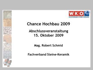 Chance Hochbau 2009 Abschlussveranstaltung 15. Oktober 2009
