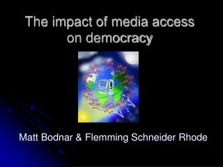 The impact of media access on democracy