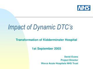 Impact of Dynamic DTC�s