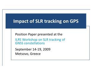 Impact of SLR tracking on GPS