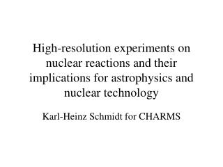 Karl-Heinz Schmidt for CHARMS