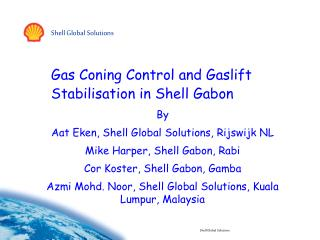 Gas Coning Control and Gaslift Stabilisation in Shell Gabon