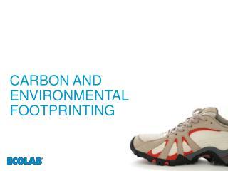 CARBON AND ENVIRONMENTAL FOOTPRINTING