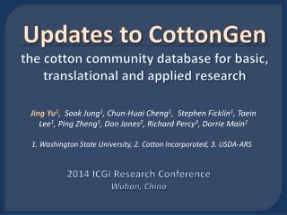 U pdates to CottonGen the cotton community database for basic, translational and applied research