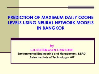 PREDICTION OF MAXIMUM DAILY OZONE LEVELS USING NEURAL NETWORK MODELS  IN BANGKOK