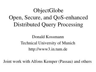 ObjectGlobe  Open, Secure, and QoS-enhanced Distributed Query Processing