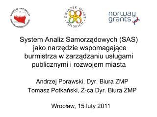 Andrzej Porawski, Dyr. Biura ZMP Tomasz Potkański, Z-ca Dyr. Biura ZMP