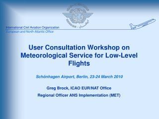 User Consultation Workshop on Meteorological Service for Low-Level Flights
