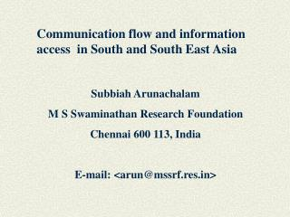Subbiah Arunachalam M S Swaminathan Research Foundation Chennai 600 113, India