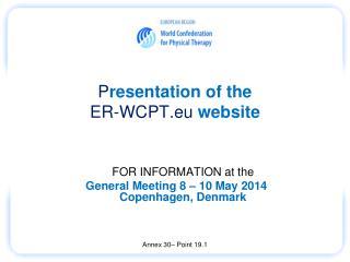 P resentation of the  ER - WCPT.eu website
